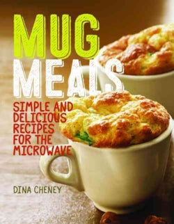 Mug Meals: Delicious Microwave Recipes (Paperback)