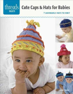 Caps & Hats for Babies: 7 Adorable Hats to Knit (Paperback)