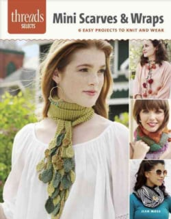 Mini Scarves & Wraps: 6 Easy Projects to Knit and Wear (Paperback)
