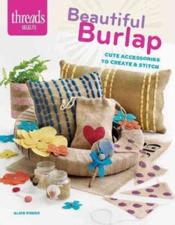 Beautiful Burlap: Cute Accessories to Create & Stitch (Paperback)