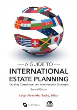 A Guide to International Estate Planning: Drafting, Compliance, and Administration Strategies (Paperback)