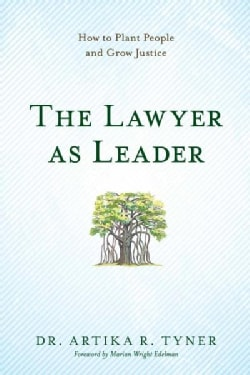 The Lawyer As Leader: How to Plant People and Grow Justice (Paperback)