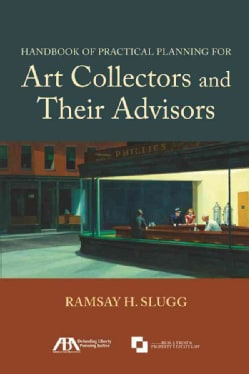 Handbook of Practical Planning for Art Collectors and Their Advisors (Paperback)