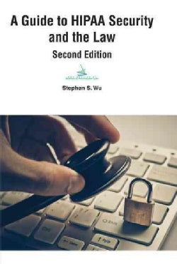 A Guide to HIPAA Security and the Law (Paperback)