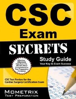 CSC Exam Secrets: CSC Test Review for the Cardiac Surgery Certification Exam