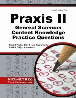 Praxis II General Science Content Knowledge Practice Questions: Praxis II Practice Tests and Exam Review for the ... (Paperback)