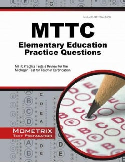 MTTC Elementary Education Practice Questions: MTTC Practice Tests and Review for the Michigan Test for Teacher Ce... (Paperback)