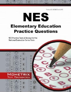 Nes Elementary Education Practice Questions: Nes Practice Tests and Review for the National Evaluation Series Tests (Paperback)