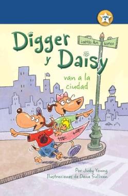 Digger y Daisy van a la ciudad / Digger and Daisy Go to the City (Hardcover)