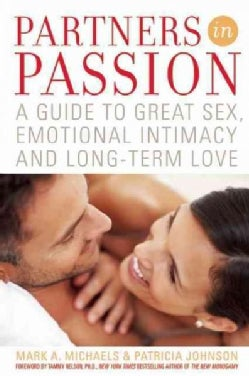 Partners in Passion: A Guide to Great Sex, Emotional Intimacy and Long-Term Love (Paperback)
