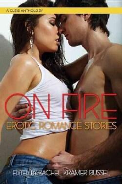 On Fire: Erotic Romance Stories (Paperback)