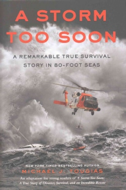 A Storm Too Soon: A Remarkable True Survival Story in 80-Foot Seas (Hardcover)