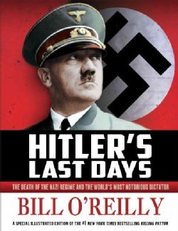 Hitler's Last Days: The Death of the Nazi Regime and the World's Most Notorious Dictator (Hardcover)