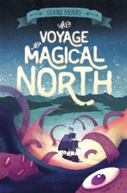 The Voyage to Magical North (Hardcover)