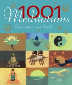 1001 Meditations: How to Discover Peace of Mind (Paperback)