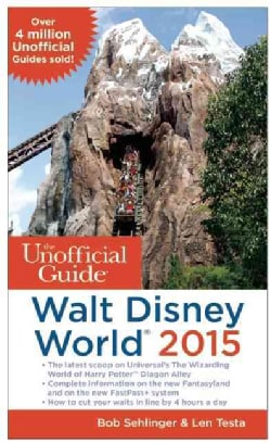 The Unofficial Guide to Walt Disney World 2015 (Paperback)