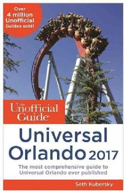 The Unofficial Guide to Universal Orlando 2017 (Paperback)