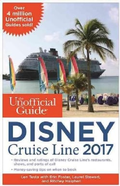 The Unofficial Guide to Disney Cruise Line 2017 (Paperback)