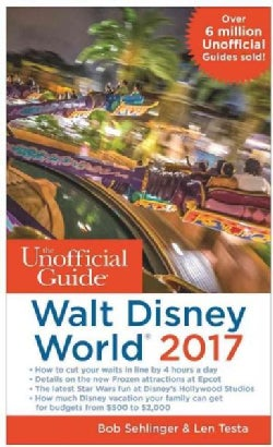 The Unofficial Guide to Walt Disney World 2017 (Paperback)