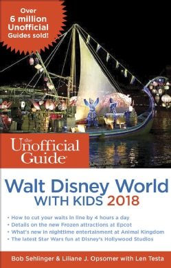 The Unofficial Guide to Walt Disney World With Kids 2018 (Paperback)