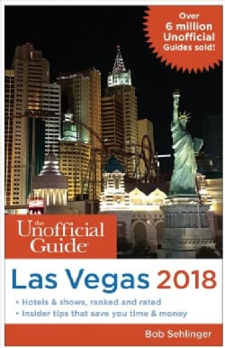 The Unofficial Guide to Las Vegas 2018 (Paperback)
