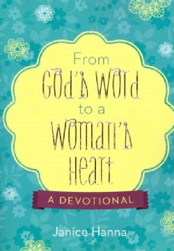 From God's Word to a Woman's Heart: A Devotional (Paperback)