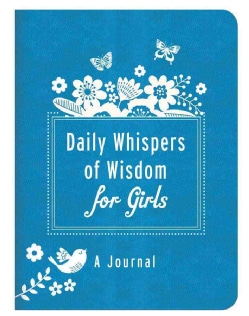 Daily Whispers of Wisdom for Girls Journal (Notebook / blank book)