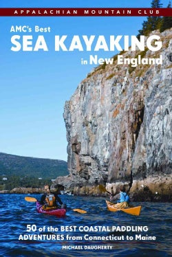 AMC's Best Sea Kayaking in New England: 50 Coastal Paddling Adventures from Maine to Connecticut (Paperback)