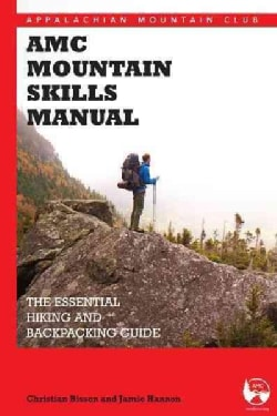 AMC's Mountain Skills Manual: The Essential Hiking and Backpacking Guide (Paperback)