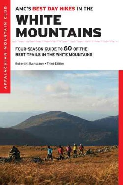 AMC's Best Day Hikes in the White Mountains: Four-Season Guide to 60 of the Best Trails in the White Mountains (Paperback)