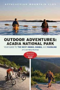 Acadia National Park: Your Guide to the Best Hiking, Biking, and Paddling