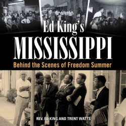 Ed King's Mississippi: Behind the Scenes of Freedom Summer (Hardcover)