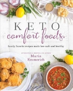 Keto Comfort Foods: Family Favorite Recipes Made Low-carb and Healthy (Paperback)