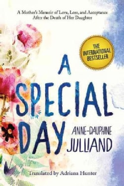 A Special Day: A Mother's Memoir of Love, Loss, and Acceptance After the Death of Her Daughter (Hardcover)