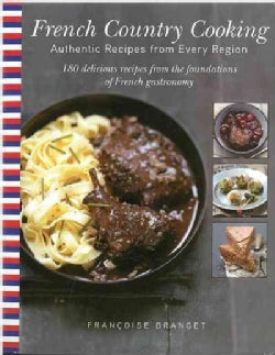 French Country Cooking: Authentic Recipes from Every Region (Paperback)