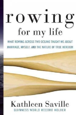 Rowing for My Life: Two Oceans, Two Lives, One Journey (Hardcover)