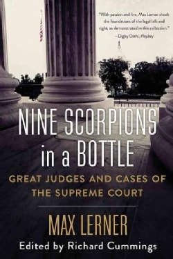 Nine Scorpions in a Bottle: Great Judges and Cases of the Supreme Court (Paperback)