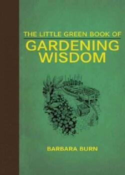 The Little Green Book of Gardening Wisdom (Hardcover)