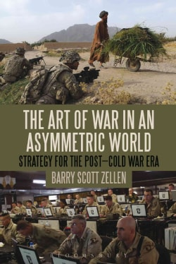 The Art of War in an Asymmetric World: Strategy for the Post-Cold War Era (Paperback)