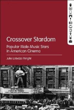 Crossover Stardom: Popular Male Music Stars in American Cinema (Hardcover)