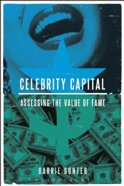Celebrity Capital: Assessing the Value of Fame (Paperback)
