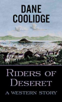 Riders of Deseret: A Western Story (Hardcover)