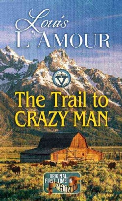 The Trail to Crazy Man: A Western Duo (Hardcover)