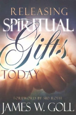 Releasing Spiritual Gifts Today (Paperback)