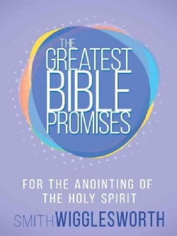 The Greatest Bible Promises for the Anointing of the Holy Spirit (Paperback)