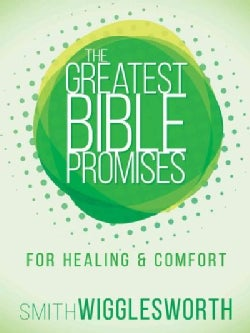 The Greatest Bible Promises for Healing & Comfort (Paperback)