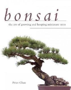 Bonsai: The Art of Growing and Keeping Miniature Trees (Paperback)