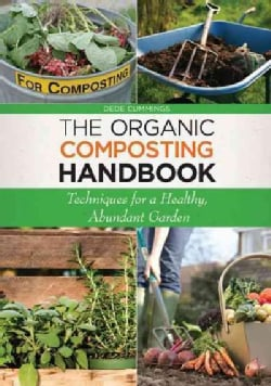 The Organic Composting Handbook: Techniques for a Healthy, Abundant Garden (Paperback)