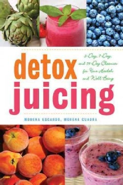 Detox Juicing: 3-Day, 7-Day, and 14-Day Cleanses for Your Health and Well-Being (Paperback)