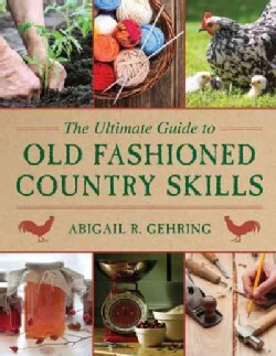 The Ultimate Guide to Old-Fashioned Country Skills (Paperback)